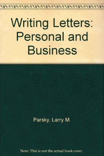 Writing Letters: Personal and Business: Larry M. Parsky