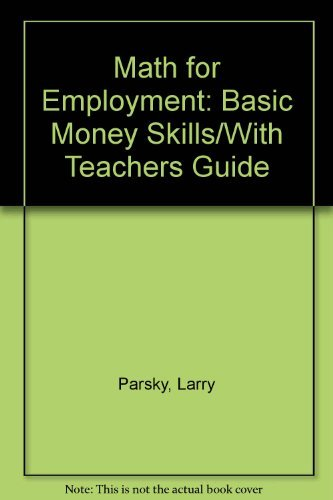 Math for Employment: Basic Money Skills/With Teachers: Larry Parsky