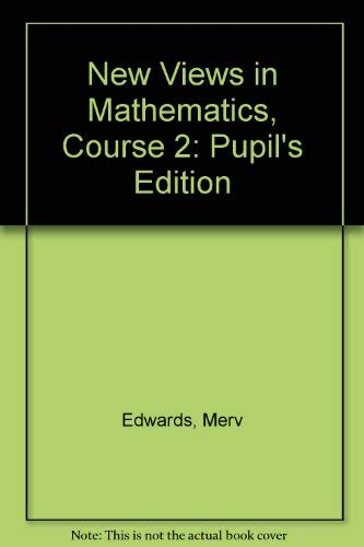9780876944882: New Views in Mathematics, Course 2: Pupil's Edition