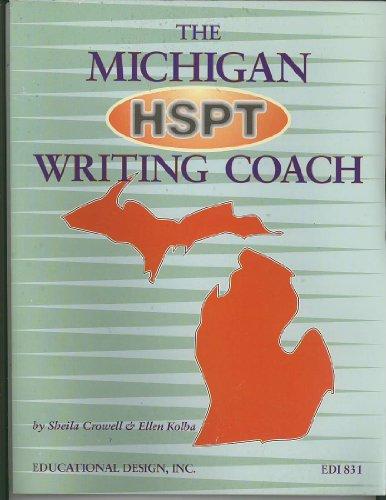 The Michigan HSPT Writing Coach (EDI 831): Sheila Crowell, Ellen Kolba