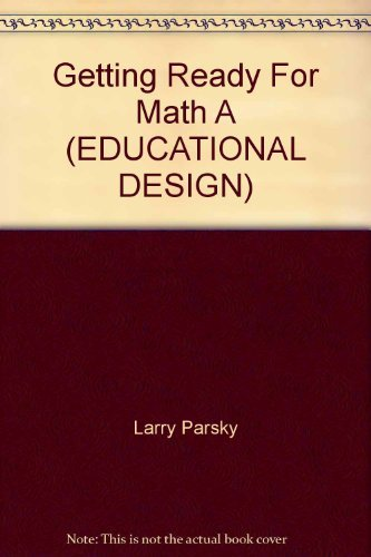 Getting Ready For Math A (EDUCATIONAL DESIGN): Larry Parsky