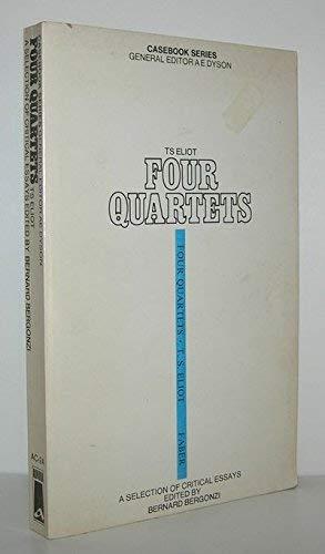 Four Quartets: A Casebook - Eliot, T.S.; Eliot, T. S.