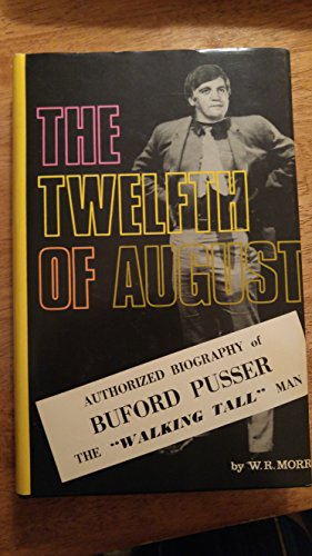9780876951217: The Twelfth of August: The Story of Buford Pusser
