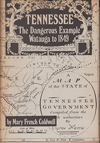 Tennessee, the Dangerous Example, Watauga to 1849: Caldwell, Mary French