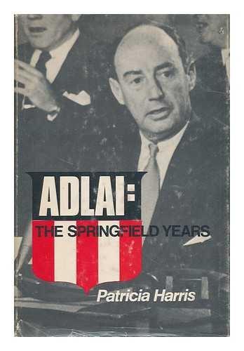 9780876951675: Adlai: The Springfield Years