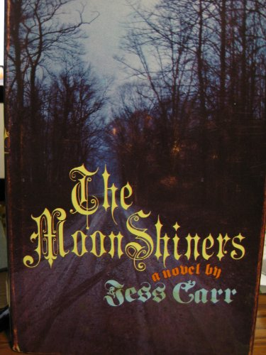 The Moon Shiners: Carr, Jess