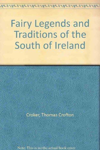 9780876960127: Fairy Legends and Traditions of the South of Ireland
