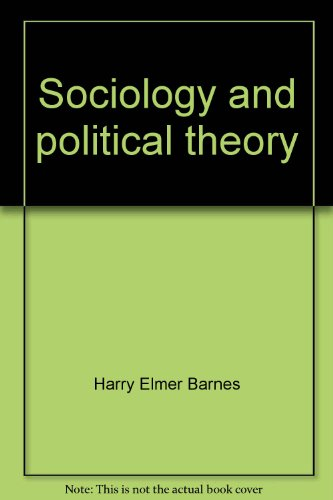 9780877000365: Sociology and political theory;: A consideration of the sociological basis of politics
