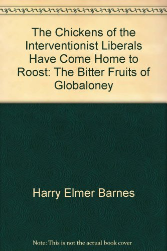 9780877001942: The chickens of the interventionist liberals have come home to roost;: The bitter fruits of globaloney