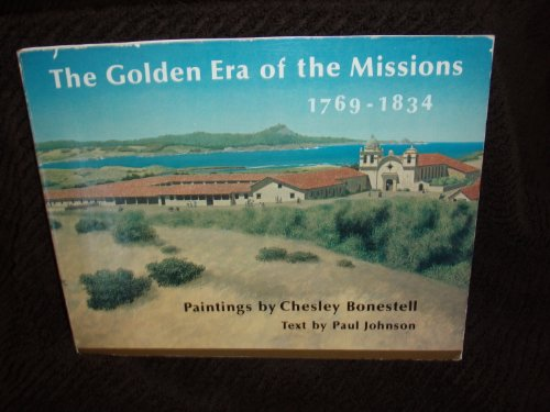 9780877010555: The Golden Era of the Missions, 1769-1834: Paintings,