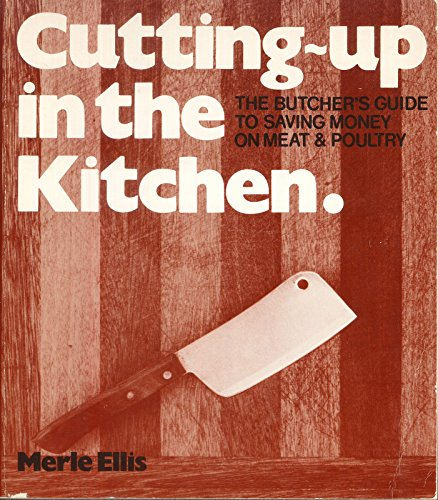 Cutting Up in the Kitchen: The Butcher's: Ellis, Merle