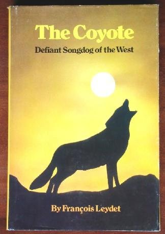 The coyote: Defiant songdog of the West, Leydet, Francois