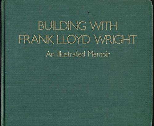 9780877011262: Building with Frank Lloyd Wright: An Illustrated Memoir