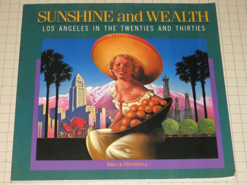 9780877012757: Sunshine and Wealth: Los Angeles in the Twenties and the Thirties