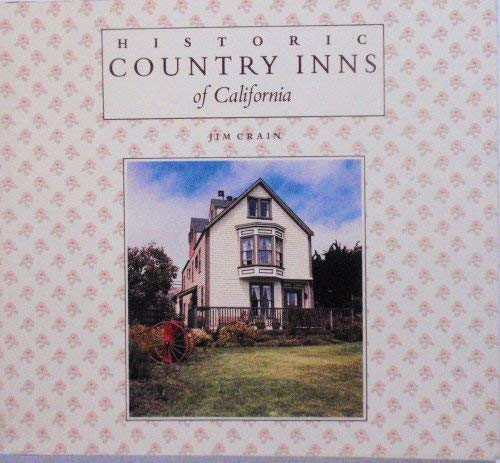 9780877012993: Historic Country Inns of California
