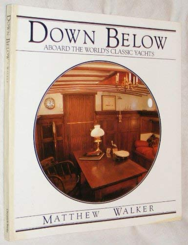 9780877013242: Down Below: Aboard the World's Classic Yachts