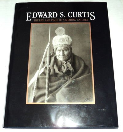 Edward S. Curtis : the Life and Times of a Shadow Catcher: Davis, Barbara