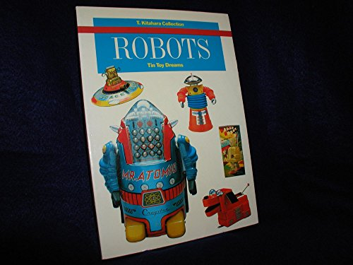 9780877013556: Robots: Tin Toy Dreams