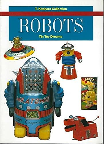 Robots: Tin Toy Dreams. T. Kitahara Collection