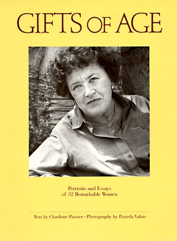 9780877013686: Gifts of Age: Portraits and Essays of 32 Remarkable Women