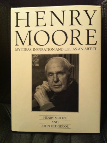 9780877013914: Henry Moore: My Ideas, Inspiration, and Life As an Artist