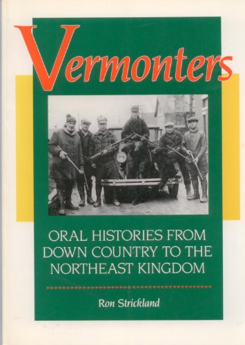 9780877013945: Vermonters: Oral Histories from Down Country to the Northeast Kingdom