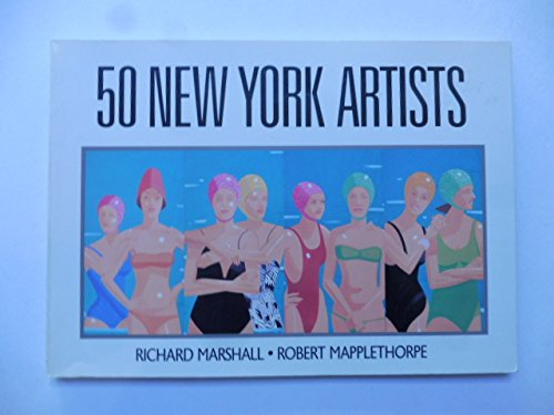 50 New York Artists.: Marshall, Richard, with Photographs of the artists By Robert Mapplethorpe.