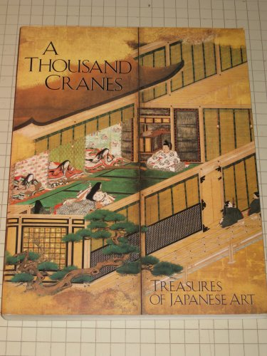9780877014577: A Thousand Cranes: Treasures of Japanese Art