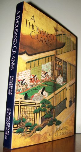 9780877014614: A Thousand Cranes: Treasures of Japanese Art