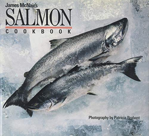 James McNair's Salmon Cookbook: McNair, James
