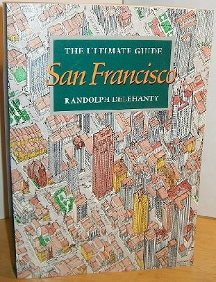 San Francisco: The Ultimate Guide.