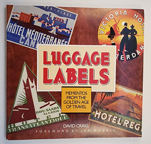 9780877015314: Luggage Labels: Mementos from the Golden Age of Travel