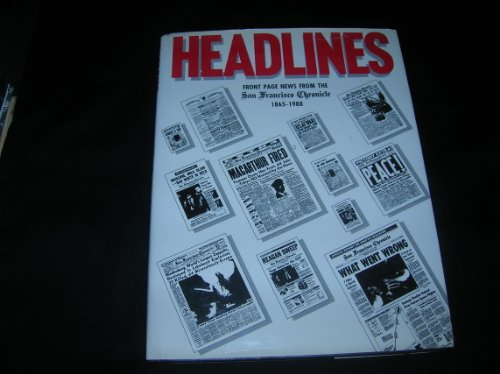 "Headlines: Front Page News From the ""San Francisco Chronicle"": Edited by Phelps Dewey"