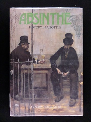 ABSINTHE HIST IN A BOTTLE: CONRAD,BARNABY
