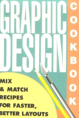 9780877015697: Graphic Design Cookbook: Mix and Match Recipes for Faster, Better Layouts