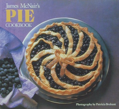 9780877015956: James McNair's Pie Cookbook