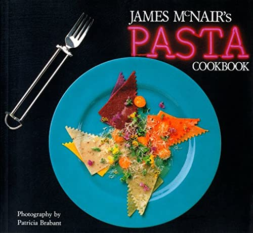 JAMES MCNAIR'S PASTA COOKBOOK