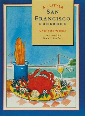 9780877016199: A Little San Francisco Cookbook