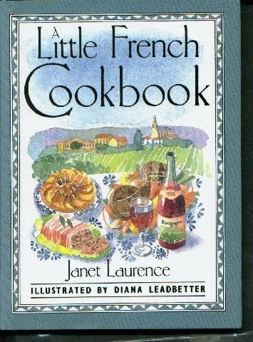 A Little French Cookbook: Laurence, Janet; illustrated