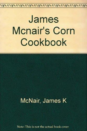 James McNair's Corn (9780877016458) by James McNair