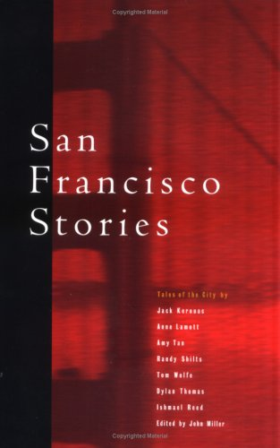 SAN FRANCISO STORIES,TALES OF THE CITY. GREAT: Miller, John.;.WOLFE,TOM; REED,
