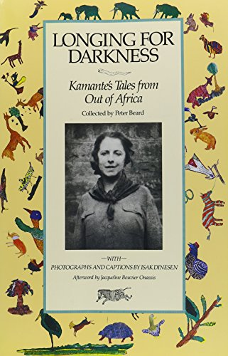 9780877016809: Longing for Darkness: Kamante's Tales from Out of Africa, With Original Photographs (January 1914-July 1931) and Quotations from Isak Dinesen (Karen Blixen)