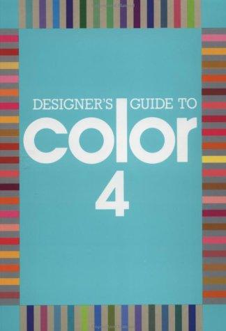 Designer's Guide to Color 4 (Bk. 4) (087701681X) by Ikuyoshu Shibukawa; Yumi Takahashi