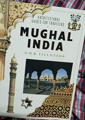 9780877016861: Mughal India (Architectural Guides for Travelers)