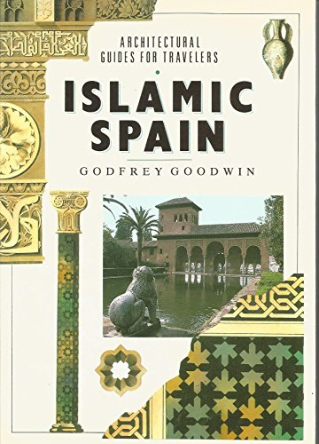 9780877016922: Islamic Spain (Architectural Guides for Travelers)