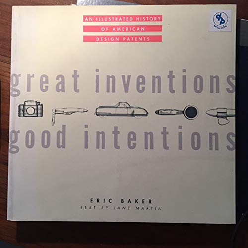 9780877017608: Great Inventions Good Intentions: Illustrated History of American Design Patents