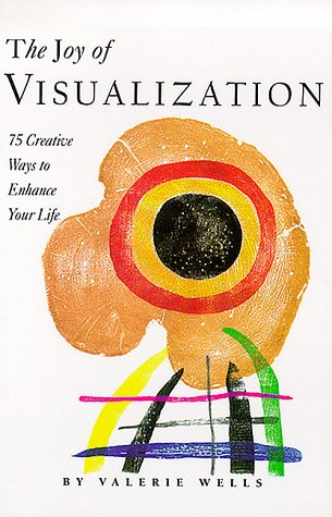 9780877017653: The Joy of Visualization: 75 Creative Ways to Enhance Your Life