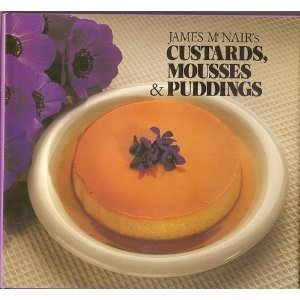9780877018230: James Mcnair's Custards, Mousse
