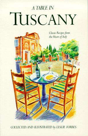 9780877018322: Table in Tuscany: Classic Recipes from the Heart of Italy