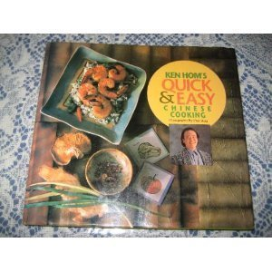 Ken Hom's Quick & Easy Chinese Cooking (0877018367) by Ken Hom